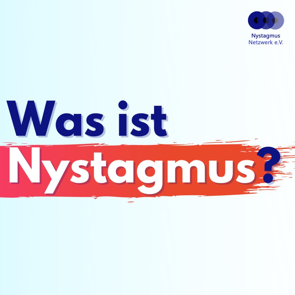 In großen bunten Buchstaben steht: Was ist Nystagmus?