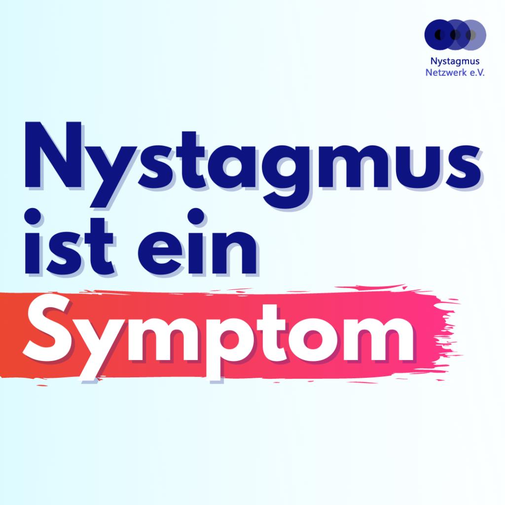In großen bunten Buchstaben steht: Nystagmus ist ein Symptom